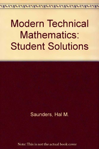 9780534027407: Modern Technical Mathematics: Student Solutions