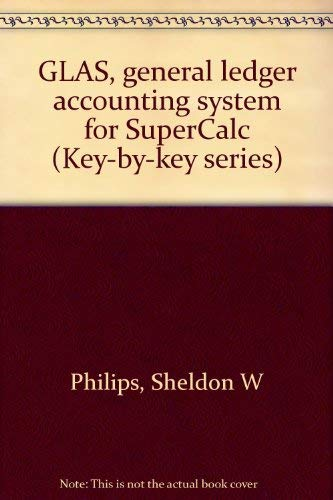 9780534028510: GLAS, general ledger accounting system for SuperCalc (Key-by-key series)