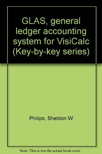 9780534028817: GLAS, general ledger accounting system for VisiCalc (Key-by-key series)
