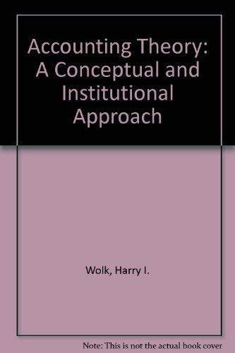 9780534030469: Accounting Theory: A Conceptual and Institutional Approach