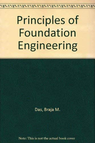 9780534030520: Principles of foundation engineering
