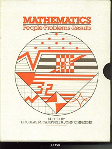 Mathematics : People-Problems-Results; 3 Volumes in Slipcase: Campbell, Douglas M. & John C. ...