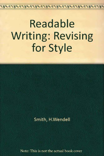 9780534032784: Readable Writing Revising for Style