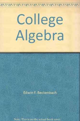 College algebra: Beckenbach, Edwin F