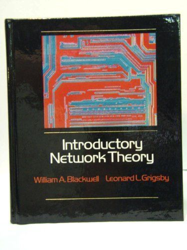 Introductory Network Theory: Leonard L. Grigsby,