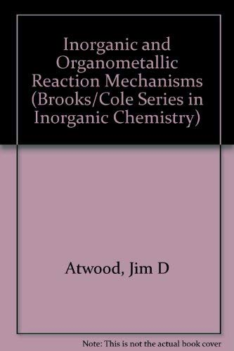 9780534037772: Inorganic and Organometallic Reaction Mechanisms (Brooks/Cole Series in Inorganic Chemistry)