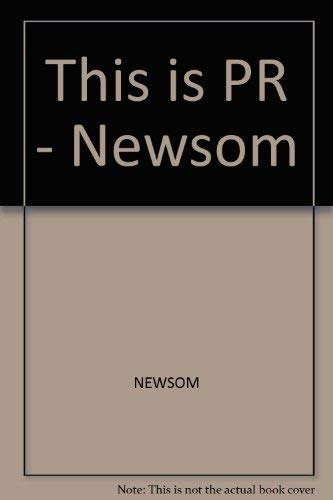 9780534042875: This is PR - Newsom (Wadsworth series in mass communication)