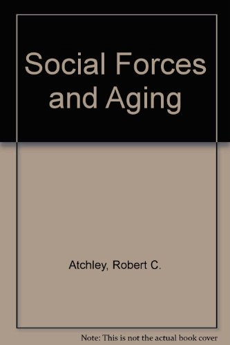 9780534043384: Social Forces and Aging