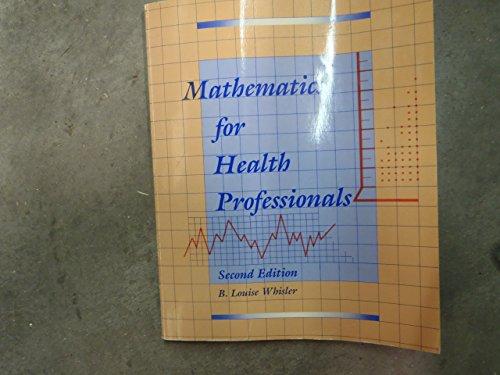 Mathematics for Health Professionals: B. Louise Whisler