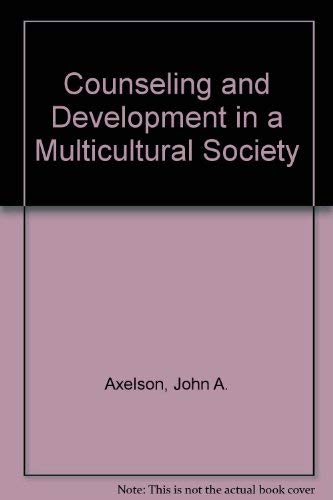 9780534049744: Counseling and Development in a Multicultural Society