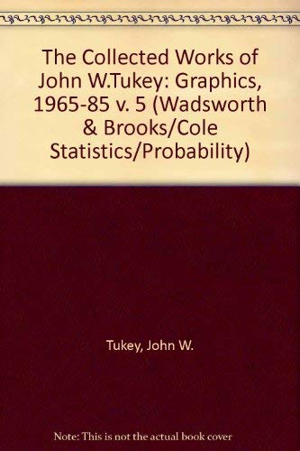 The Collected Works of John W. Tukey: Editor-William S. Cleveland