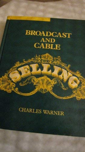 Broadcast and Cable Selling: Warner, Charles H.
