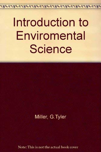 Introduction to Enviromental Science: Miller, G. Tyler