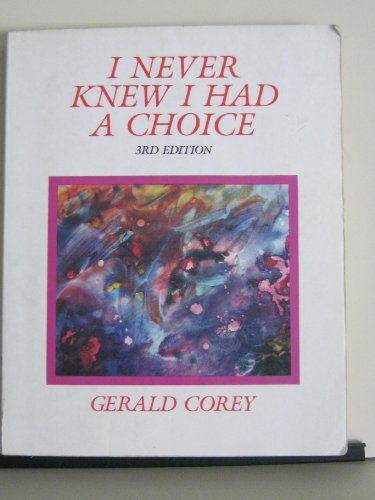 9780534054182: I Never Knew I Had a Choice (Psychology-Counseling Series)