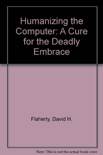 9780534054366: Humanizing the Computer: A Cure for the Deadly Embrace