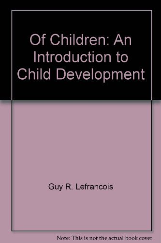 Of children: An introduction to child development: Lefrancois, Guy R