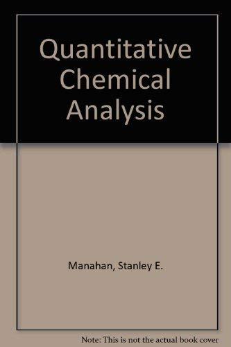 Quantitative Chemical Analysis.: Manahan, Stanley