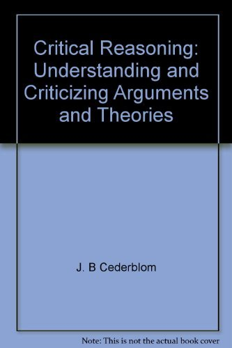 9780534056162: Critical reasoning: Understanding and criticizing arguments and theories