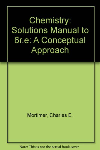 9780534056711: Chemistry: Solutions Manual to 6r.e: A Conceptual Approach