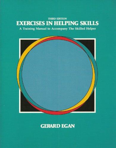 Exercises in Helping Skills: A Training Manual: Egan, Gerard