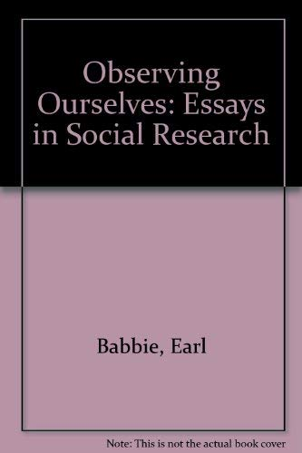 9780534061746: Observing Ourselves: Essays in Social Research