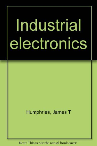 Industrial Electronics: James T. Humphries;