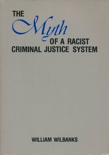 9780534068165: The Myth of a Racist Criminal Justice System (Contemporary Issues in Crime and Justice Series)