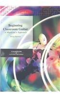 9780534069698: Beginning Classroom Guitar: A Musician's Approach