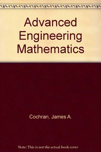 Advanced Engineering Mathematics, by Cochran, 2nd Edition: Cochran, James Alan/