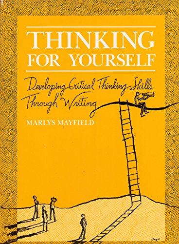 Thinking for yourself: Developing critical thinking skills through writing: Mayfield, Marlys