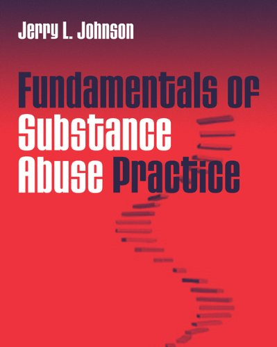 Bundle: Fundamentals of Substance Abuse Practice + InfoTrac College Edition: Jerry Johnson