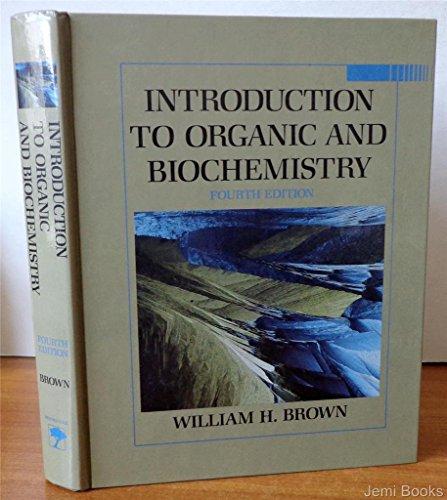 Introduction to Organic and Biochemistry: William H. Brown