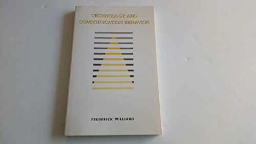 Technology and Communication Behavior: Williams, Frederick