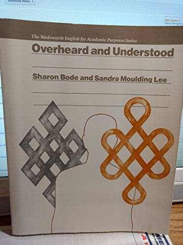 9780534078904: Overheard and Understood (Wadsworth English for Academic Purposes Series)