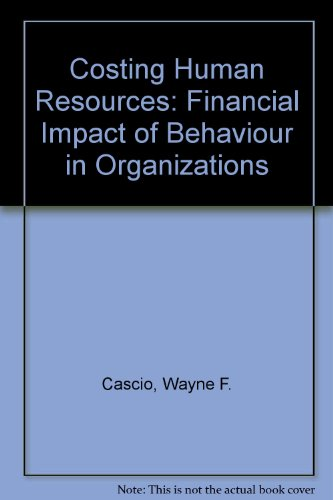 9780534080341: Costing Human Resources: Financial Impact of Behaviour in Organizations (Kent human resource management series)