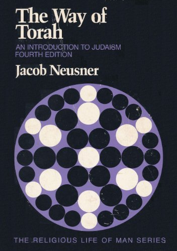 9780534080402: The Way of Torah: Introduction to Judaism (The Religious life of man series)