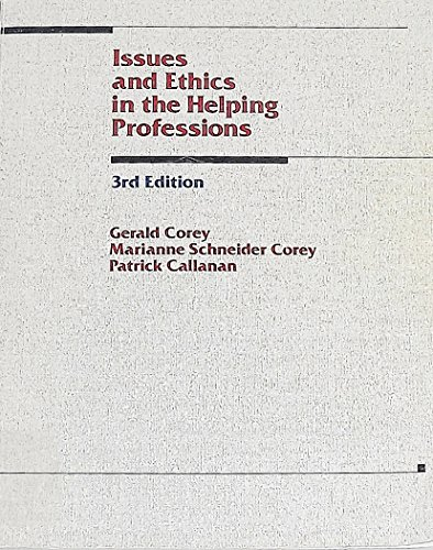 Issues and Ethics in the Helping Professions (0534080820) by Gerald Corey; P Callanan; Marianne S. Corey