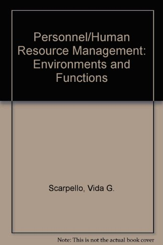 Personnel/Human Resource Management: Environments and Functions: Scarpello, Vida Gulbinas,
