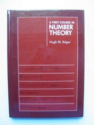 A First Course in Number Theory: Hugh M. Edgar