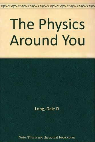 The Physics Around You: Long, Dale D.