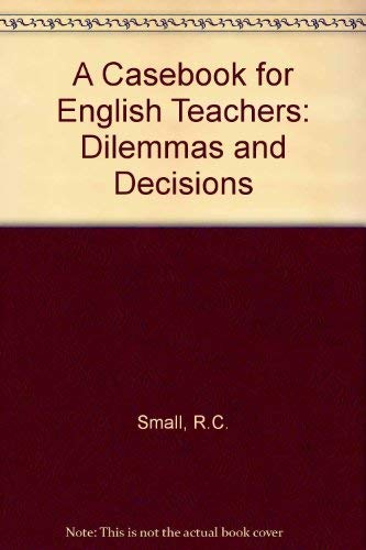 9780534087548: Casebook for English Teachers: Dilemmas and Decisions