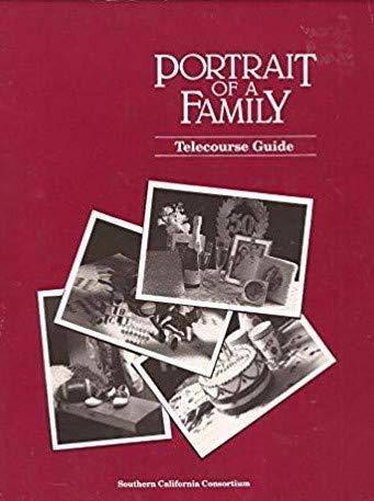 Portrait of a Family: Telecourse Guide Southern California Consortium: Vicki L Spandel, Michael D ...
