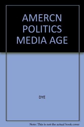 9780534092344: American politics in the media age
