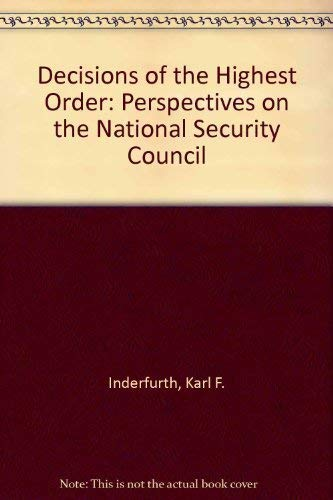 Decisions of the Highest Order: Perspectives on: Inderfurth, Karl F.