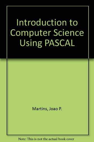 Introduction to Computer Science Using Pascal: Martins, J. P.