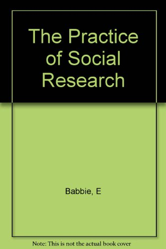 Babbie The Practice Of Social Research AbeBooks