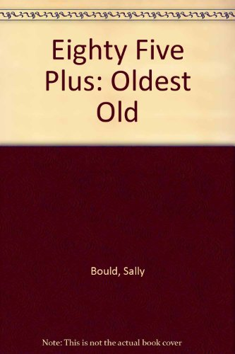 9780534098469: Eighty-Five Plus: The Oldest Old