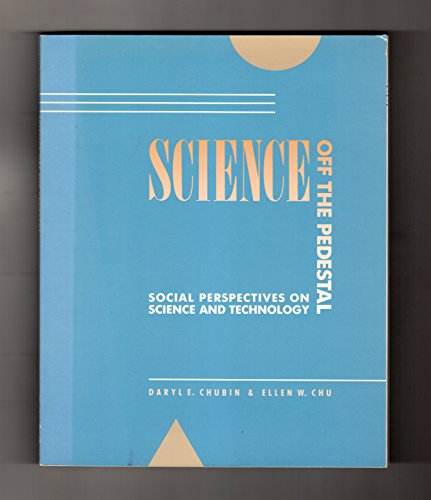 9780534098582: Science Off the Pedestal: Social Perspectives on Science and Technology