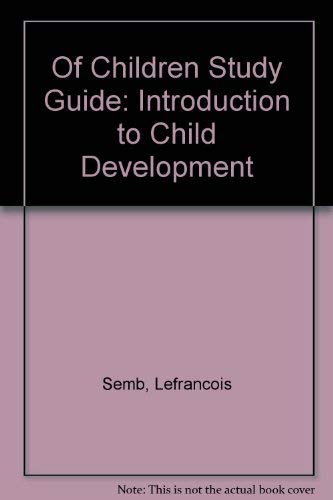 9780534099916: Of Children Study Guide: Introduction to Child Development