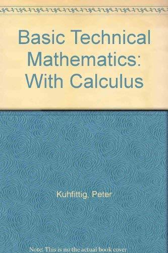 9780534100629: Basic Technical Mathematics With Calculus (Kuhfittig series in technical mathematics)